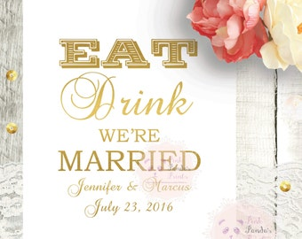 Eat Drink We're Married, poster , print, customized, wedding, art, decor, wall art, prop, bride and groom, names, date