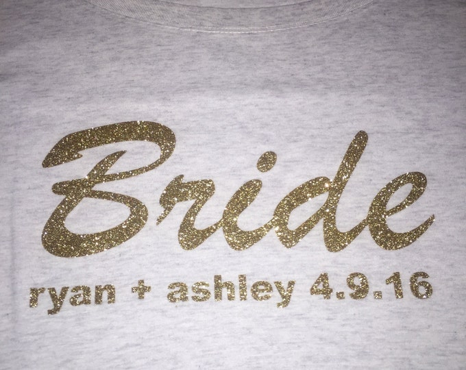 Bride shirt. Bride Glitter shirt . personalized bride shirt with names and date. Cute bride to be shirt. Bridal shower gift. Bride t-shirt