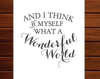 "Printable Art ""And I think to myself, what a wonderful world"" House Decor Home Gift Wonderful World Wall Art Typography"