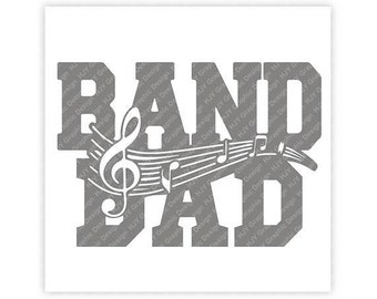 Band Dad, Music, Marching Band, Music Note, TShirt Design, Cut File, svg, pdf, eps, png, dxf