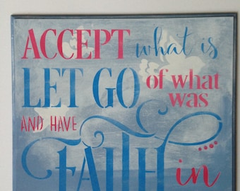 Accept what is,handpainted background,original,Faith,wood sign,inspirational saying,inspirational quote,religious,christian sign,have faith