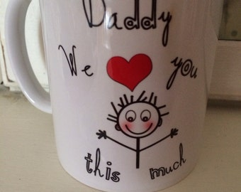 Daddy we you this much mug