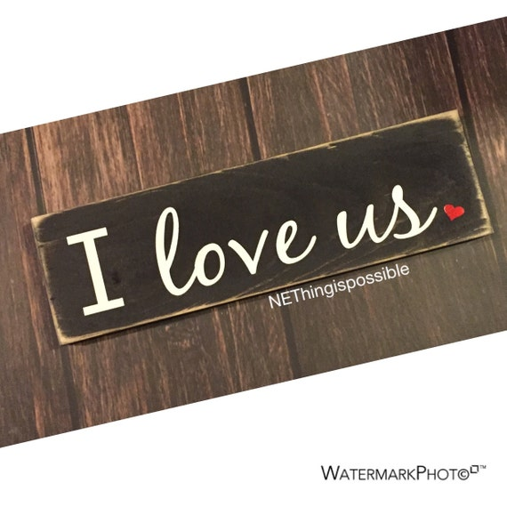 I love us wooden sign home decor anniversary present for I sign decoration