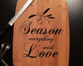 Season Everything with Love Laser Engraved Bamboo Cutting Board