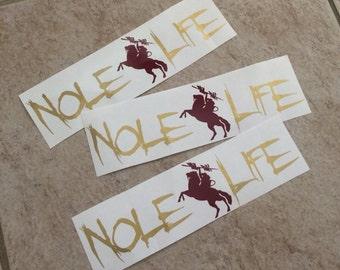 Vinyl Car Decal Nole Life With Renegade-FSU-Seminoles-Fear The Spear-Renegade-Noles-Florida State-Go Noles-Garnet and Gold-War Chant
