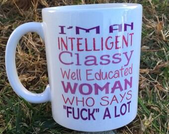 Sassy Coffee Mug, Snarky Coffee Mug, Classy Woman Coffee Mug, Mature Coffee Mug, Mugs with Sayings, Fun Mug for her, Over 18 Coffee Mug