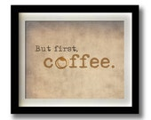 "But first, coffee. Print 11x14"" Kitchen Decor"