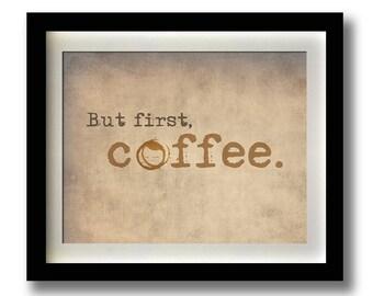"But first, coffee. Print 11x14"" Kitchen Decor"