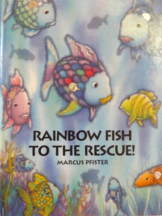 Rainbow fish to the rescue written by marcus pfister for Rainbow fish to the rescue