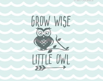 Owl SVG Grow Wise Little Owl SVG File. Cricut Explore and more. Cut or Print. Owl Baby Nursery Print Owl Branch Little Owl New Baby Fox SVG