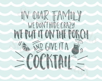 Family Fun In our family we don't hide crazy SVG Vector file. Family quote. Cricut Explore and more!