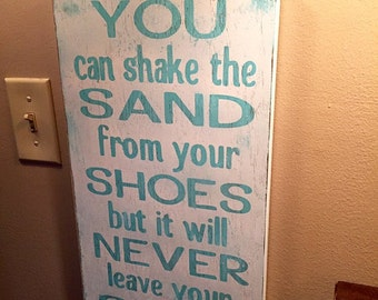 ON SALE custom beach wood signs - you can shake the sand from your shoes but it will never leave your soul - nautical signs - beach signs