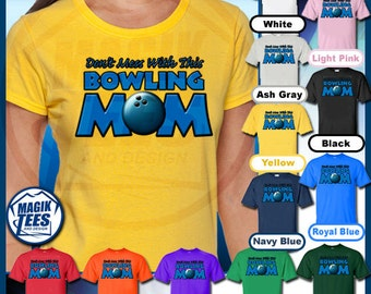 Don't Mess With This Bowling Mom T-Shirt