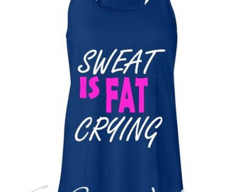 Sweat Is Fat Crying Bella + Canvas Ladies' Flowy Racerback Tank