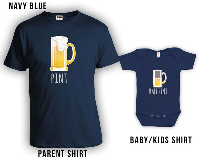 Featured listing image: Pint and Half Pint Matching Fathers Day Set - Dad Shirt, Baby Shirt, Gifts for Him Gifts for Dad from Daughter or Son, Bodysuit CT-373-372