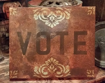 Unusual Vintage Metal Vote Sign