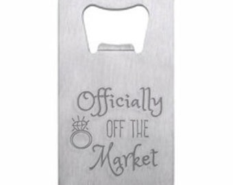 Officially Off the Market Wallet Card Bottle Opener Engraved Personalized