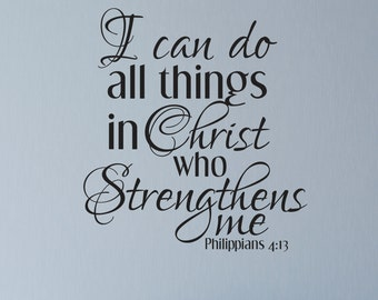 Vinyl Wall Decal, Scripture Wall Decal, Philippians 4:13, Vinyl Wall Art, Bible wall Decal, I can do all things in Christ
