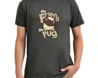 My friend my Pug T-Shirt