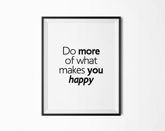 Do more of what makes you happy, Motivational poster, Printable poster, Wall art, Instant download, Printable quote, Scandinavian poster