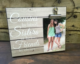 Personalized Picture Frame, Gift For Sister, Gift For Best Friend, Cousins by Blood Sisters at Heart Friends by Choice, Wedding Gift