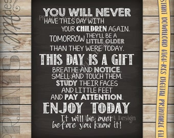 You will never have this day with your children again New Parent Wall Art Chalkboard Nursery Baby Shower Gift, Instant Download Digital File