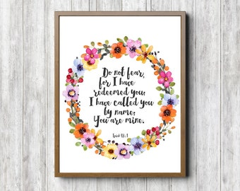 Isaiah 43 : 1 Scripture Wall Art - Watercolor Wreath Bible Verse Print - Colorful Art Poster - Do Not Fear - You Are Mine - Floral Scripture
