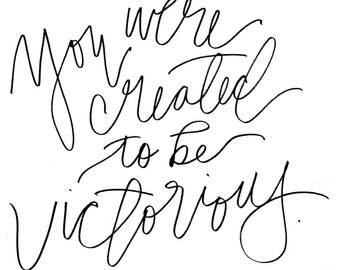 print // you were created to be victorious