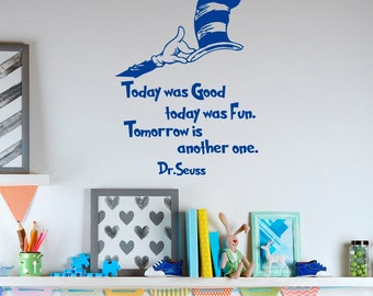 Dr Seuss Quotes Today Was Good Today Was Fun Tomorrow Is Another One Vinyl Wall Decal Dr Seuss Nursery Wall Art Kids Playroom Decor Q068
