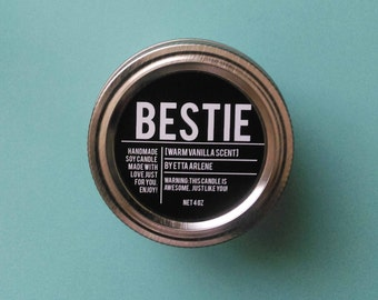 Bestie - Scented Soy Candle- Gift for Best Friend by Etta Arlene Candles -4 oz Jar