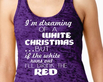 Christmas Tank Top>>> Xmas>>Wine Lover> Christmas>>Women workout tank top.Running tank top.Burnout tank.