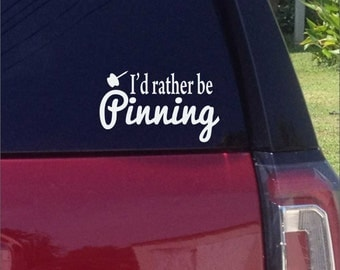 I'd Rather be Pinning decal