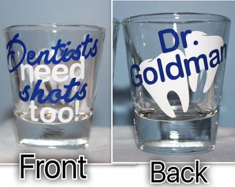 Dentists Need Shots Too Custom Shot Glass, Dentist Shot Glass, Dentist Gift, Gifts For Dentist Custom Shot Glass