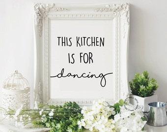 This Kitchen is For Dancing, Print, Poster, Sign, Wall Art, Typography, Modern Minimalist, Kitchen Decor, Home Decor, Printable