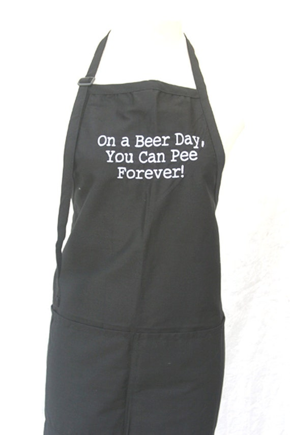 On a Beer Day, You can Pee Forever! (Adult Apron) Available in colors too.