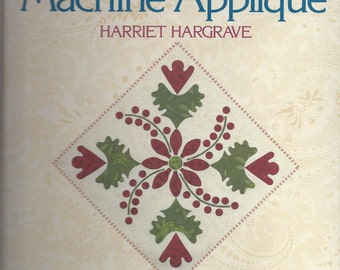 Mastering Machine Appliqué by Harriet Hargrave, Sewing and Quilting Resource Book