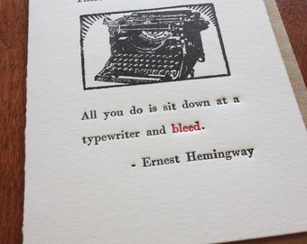 There is nothing to writing Ernest Hemingway quote - Hand-printed Letterpress Card