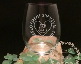 Deployment Survival Cup   Etched Stemless Wine Glass   Deployment Survival Wine Glass USMC Army Navy USAF Wine Glass Navy Wife Army Wife