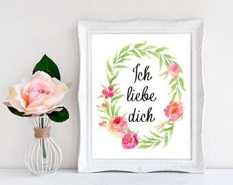 Floral Home Decor Ich Liebe Dich print  Ich Liebe Dich Printable German girlfriend I love you in German German Printables Germany lover