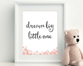 Dream big little one watercolor flowers nursery quote wall art printable poster 8x10 inch | Cheap Wall Art | nursery girl | dream big print