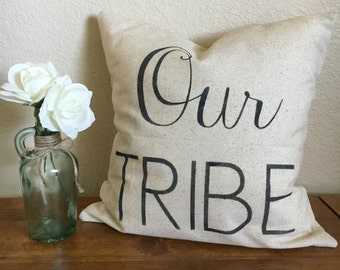 Our Tribe | Rustic Pillow Cover | Farmhouse Pillow | Multiple Sizes Available | Made To Order
