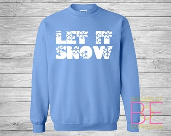 Let it Snow Crewneck Sweatshirt