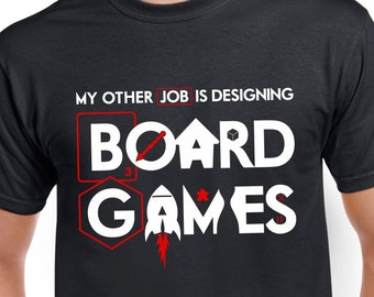 My Other Job is Designing Board Games T-shirt | black tshirt for Board Game Designers and Inventors | tabletop and board game designer shirt