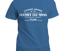 Founder Member Of The Grumpy Old Mens Club  T Shirt / Funny Gift Tee Top