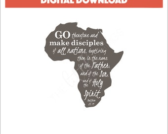Go therefore and make disciples of all nations - Africa - Matthew 28:19 - Digital Download - Scripture - Missions - Missionary - Disciples