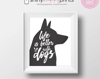 Life Is Better With Dogs, 2 SIZES, Printable Pet Art, Instant Download Digital Puppy Sign, Gift for Dog Lover, Shiny Happy Prints