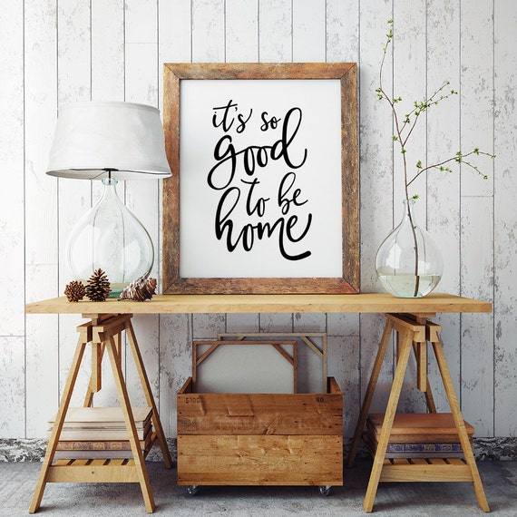 It 39 s so good to be home printable poster typography for Good home decor stores