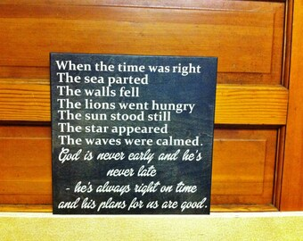 When the Time was Right - Parting of the Red Seas Biblical Passage. God is Never Early and He's Never Late. Hand Painted Wood Sign - Options