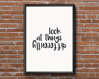 "Digital Download Typographic Print Wall Art ""look at things differently"" Instant Download Printable Art Word Art Wall hanging Digital Poster"