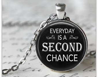 Every Day is a Second Chance necklace Second Chance quote jewelry new beginnings necklace AA Recovery jewelry Second Chance keychain